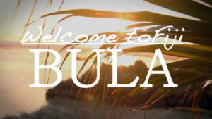 Bula - welcome to Fiji